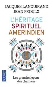 « L'héritage spirituel Amérindien » de Jacques Languirand et Jean Proulx